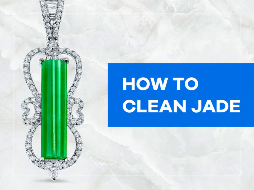 How to Clean Jade