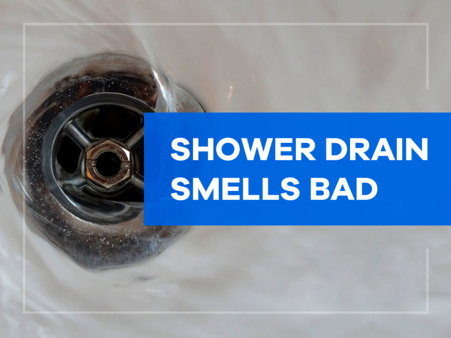 Shower Drain Smells Bad