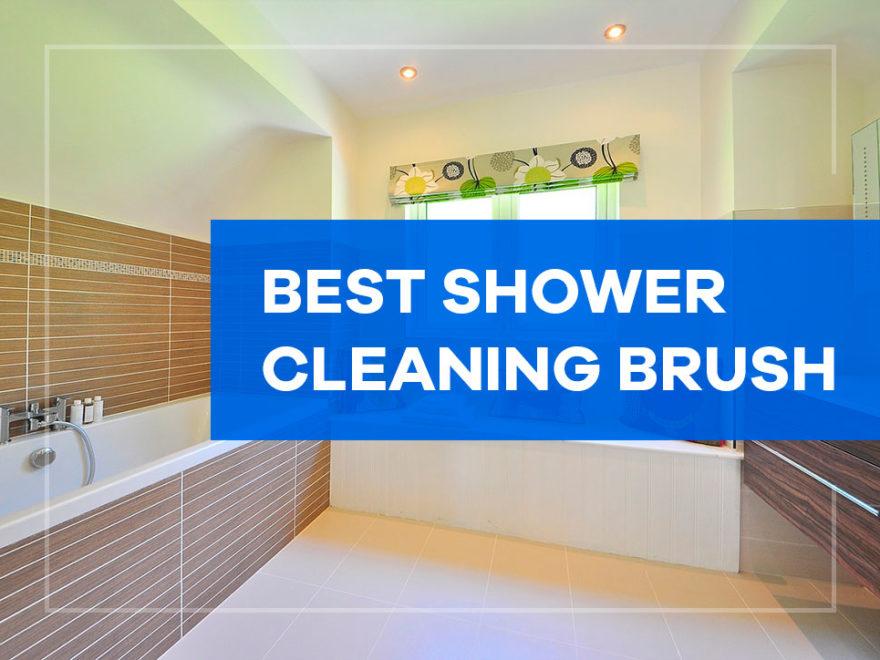 best shower cleaning brush