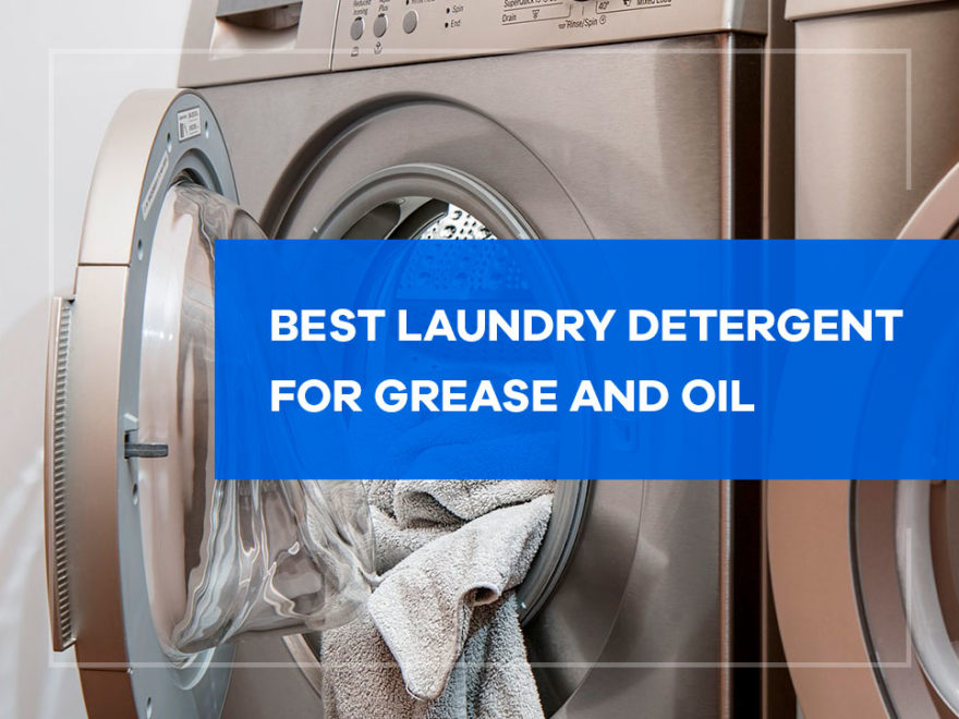 best laundry detergent for grease and oil