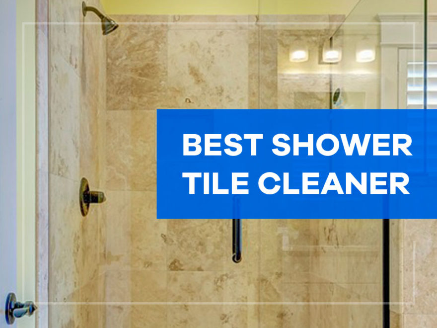 best shower tile cleaner