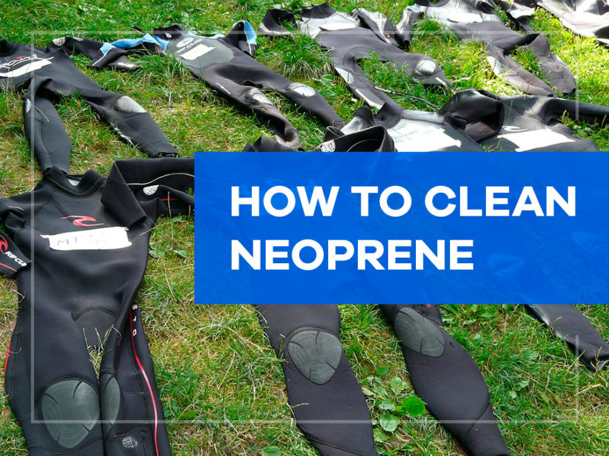 how to clean neoprene