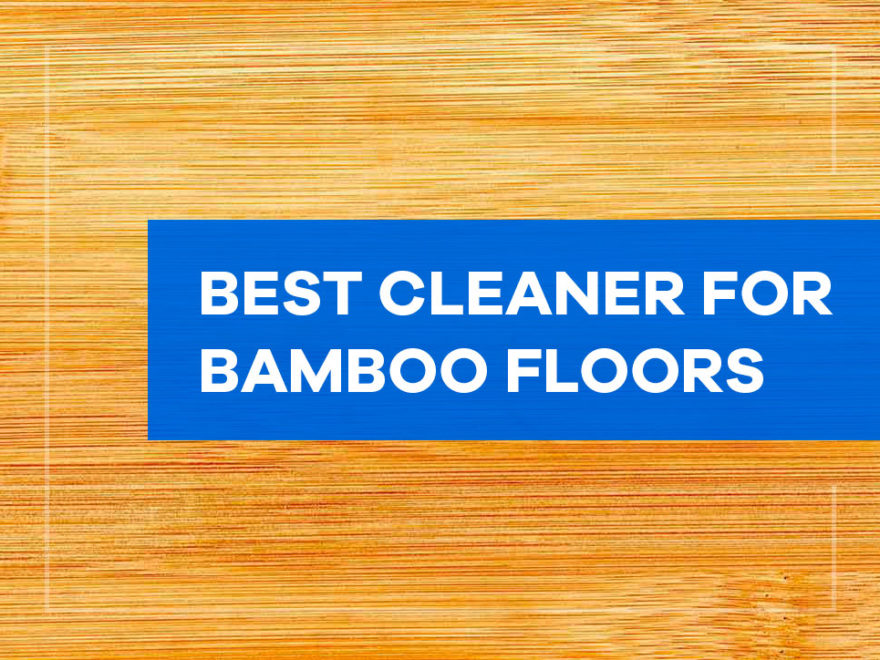 best cleaner for bamboo floors