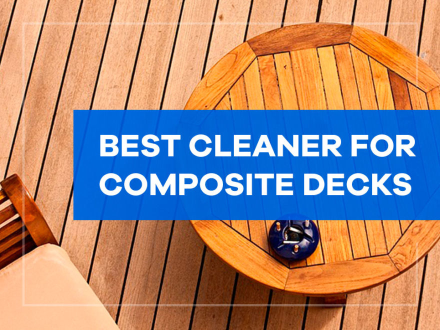 best cleaner for composite decks