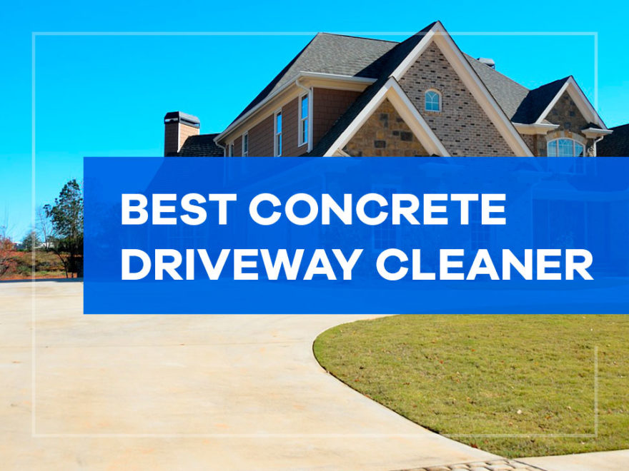 best concrete driveway cleaner