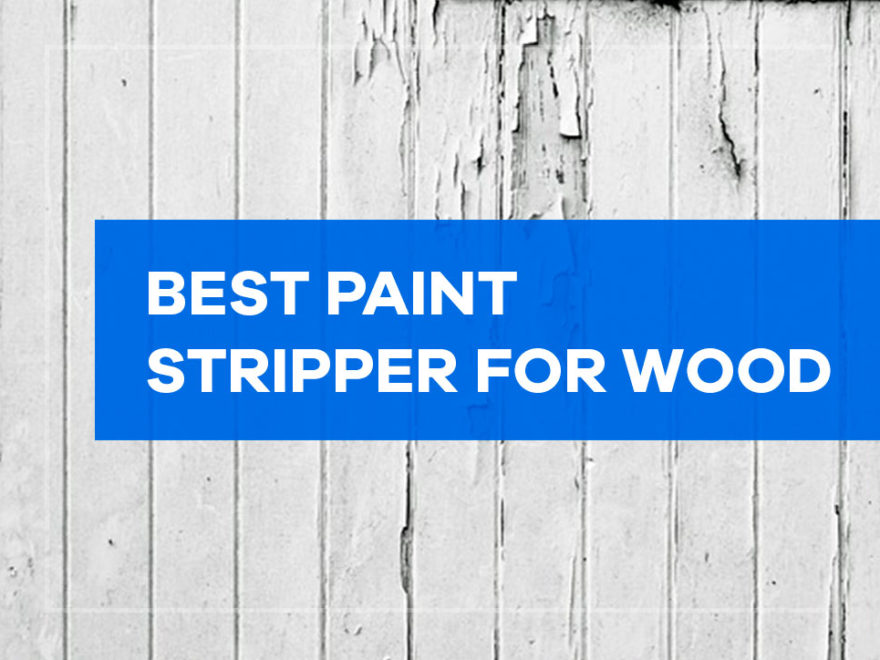 best paint stripper for wood