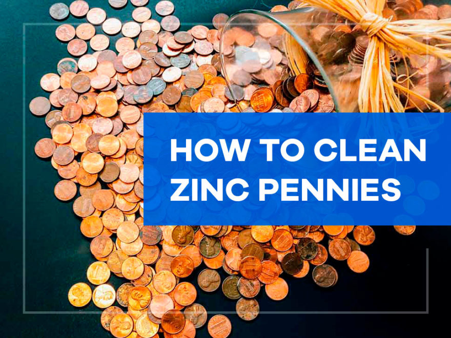 how to clean zinc pennies