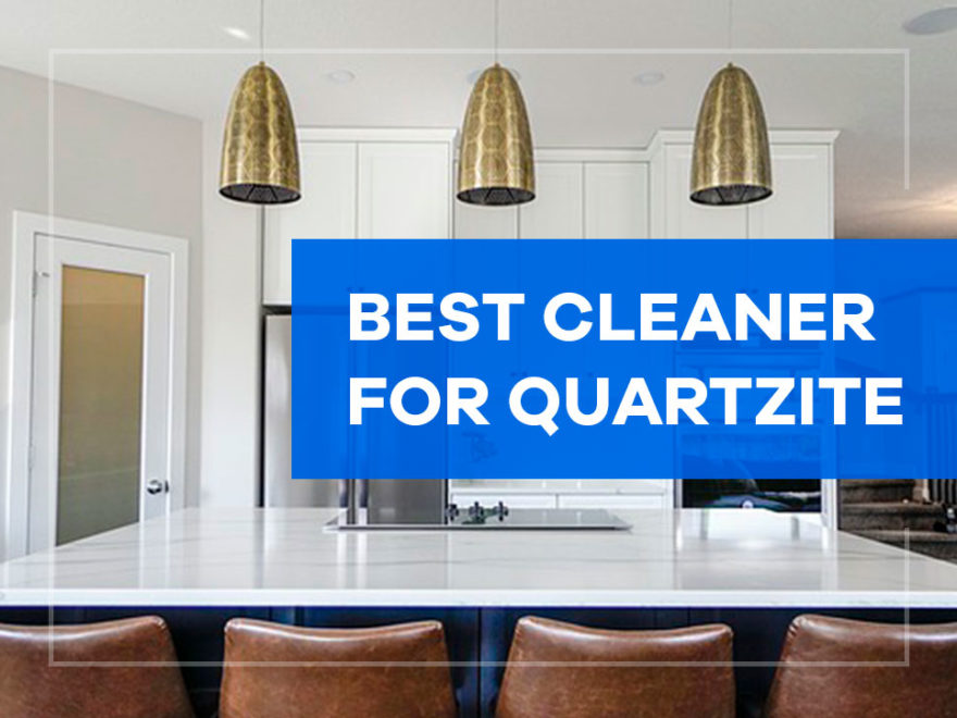 best cleaner for quartzite