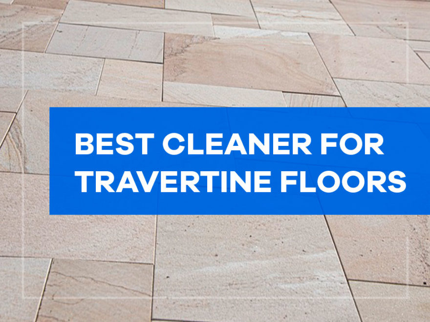 best cleaner for travertine floors