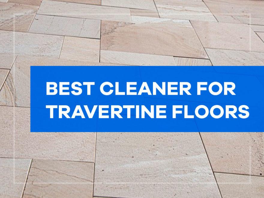 best cleaner for travertine floors