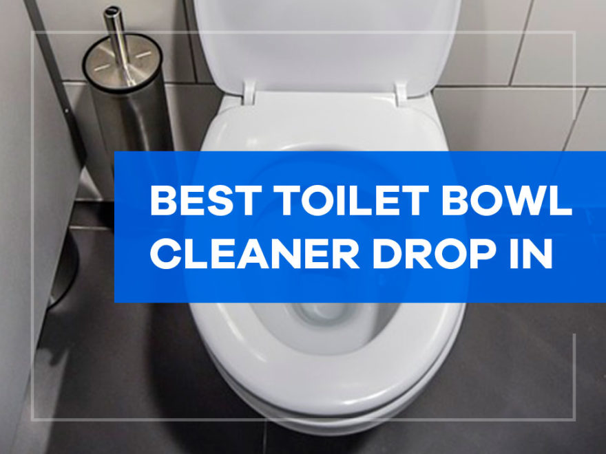 best toilet bowl cleaner drop in