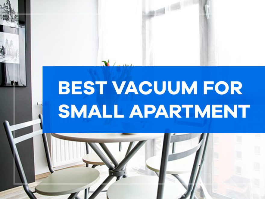 Best Vacuum for Small Apartment - Buyers Guide - House ...