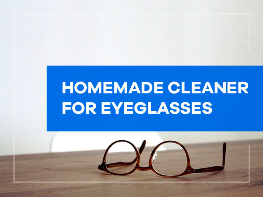 homemade cleaner for eyeglasses