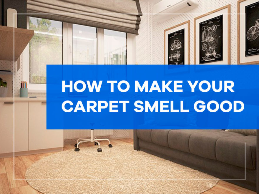 how to make your carpet smell good