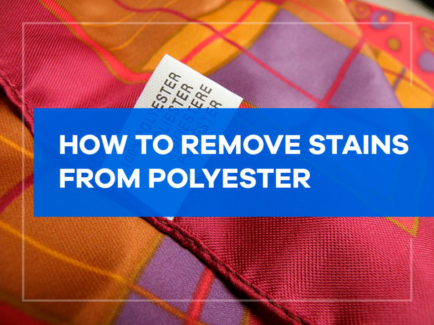 how to remove stains from polyester
