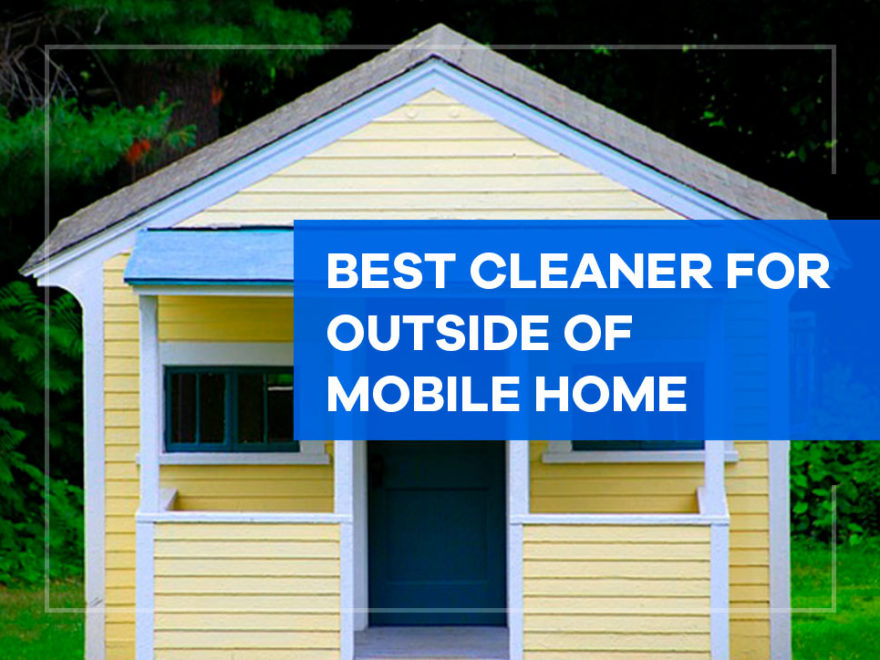 best cleaner for outside of mobile home